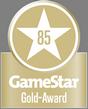 GameStar Gold-Award: 85 Punkte
